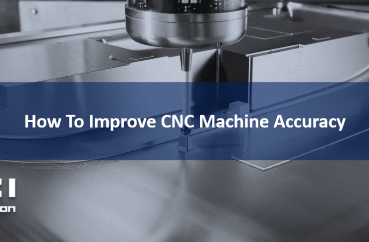 How To Improve CNC Machine Tool Accuracy