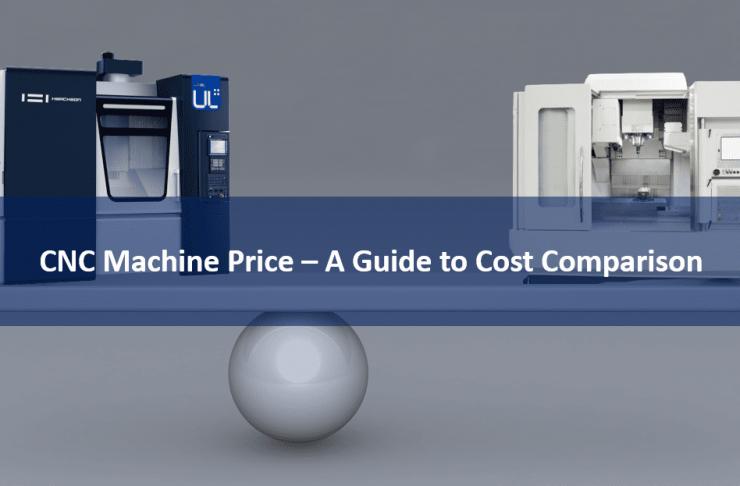 Giá máy CNC - Hướng dẫn so sánh chi phí